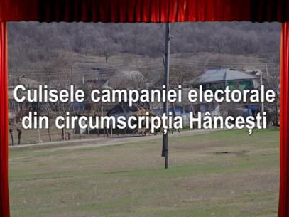 Culisele campaniei electorale din circumscripția Hâncești