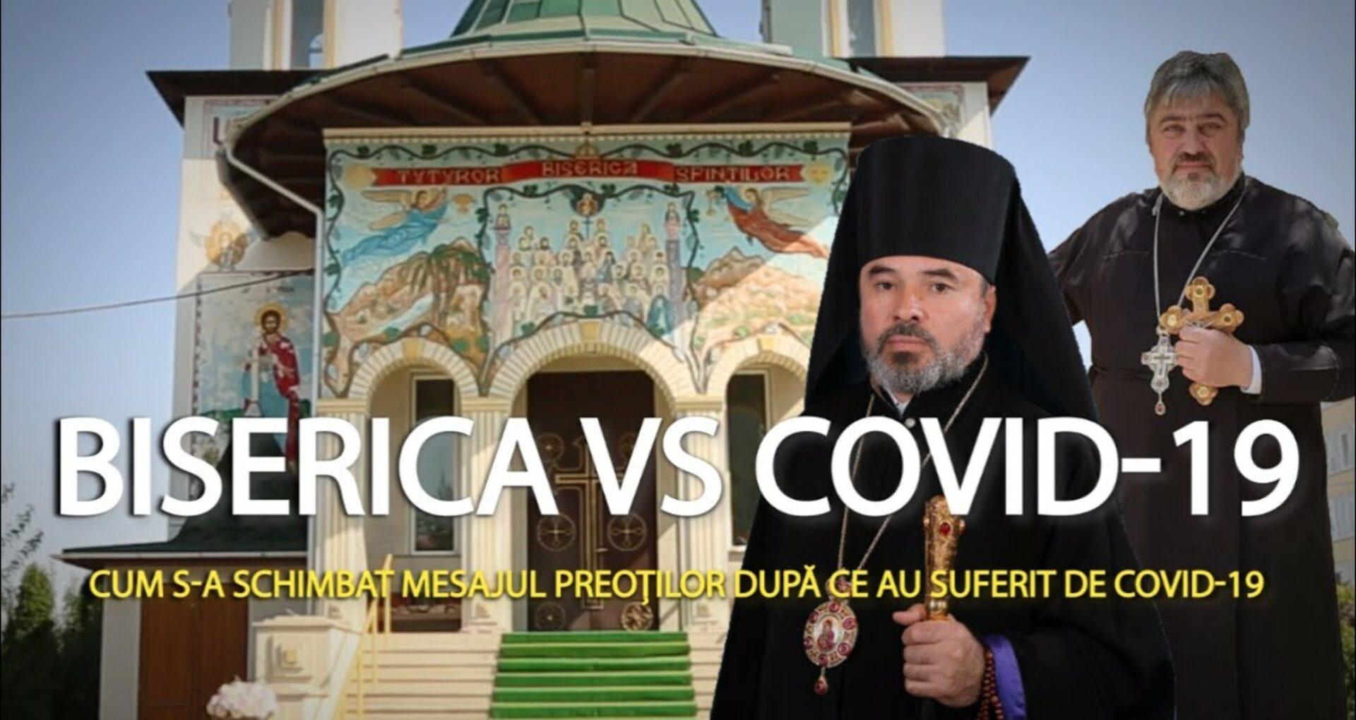 Biserica vs Covid-19. Cum s-a schimbat mesajul preoților după ce au suferit de Covid-19