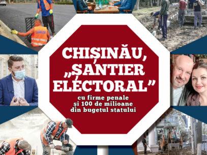 """VIDEO/ Chișinău, """"șantier electoral"""" cu firme penale și 100 de milioane din bugetul statului"""