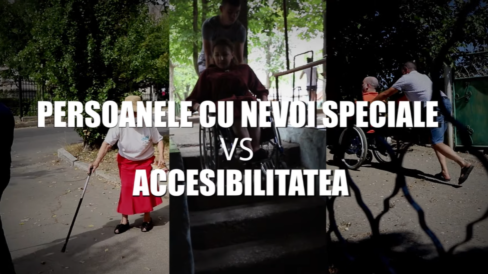 VIDEO/ Persoanele cu nevoi speciale vs accesibilitatea