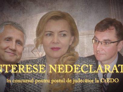 Interese nedeclarate în concursul pentru postul de judecător la CtEDO