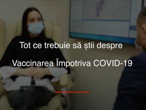 VIDEO/ Tot ce trebuie să știi despre vaccinarea împotriva COVID-19