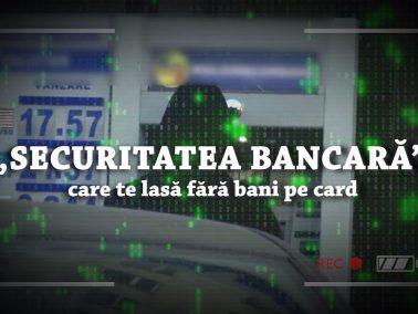 """""""Securitatea bancară"""" care te lasă fără bani pe card"""