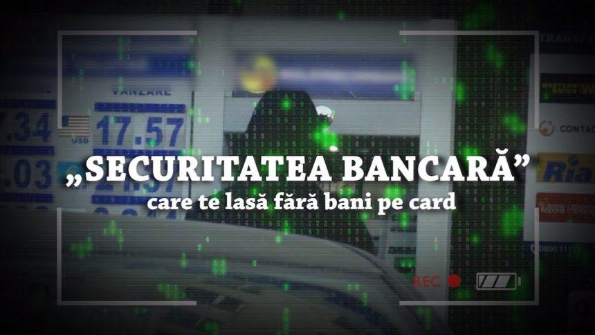"""VIDEO/ """"Securitatea bancară"""" care te lasă fără bani pe card"""