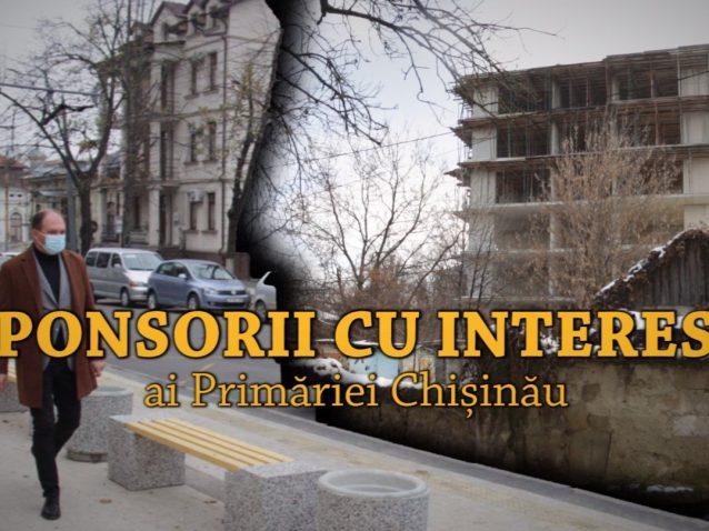 VIDEO/ Sponsorii cu interese ai Primăriei Chișinău