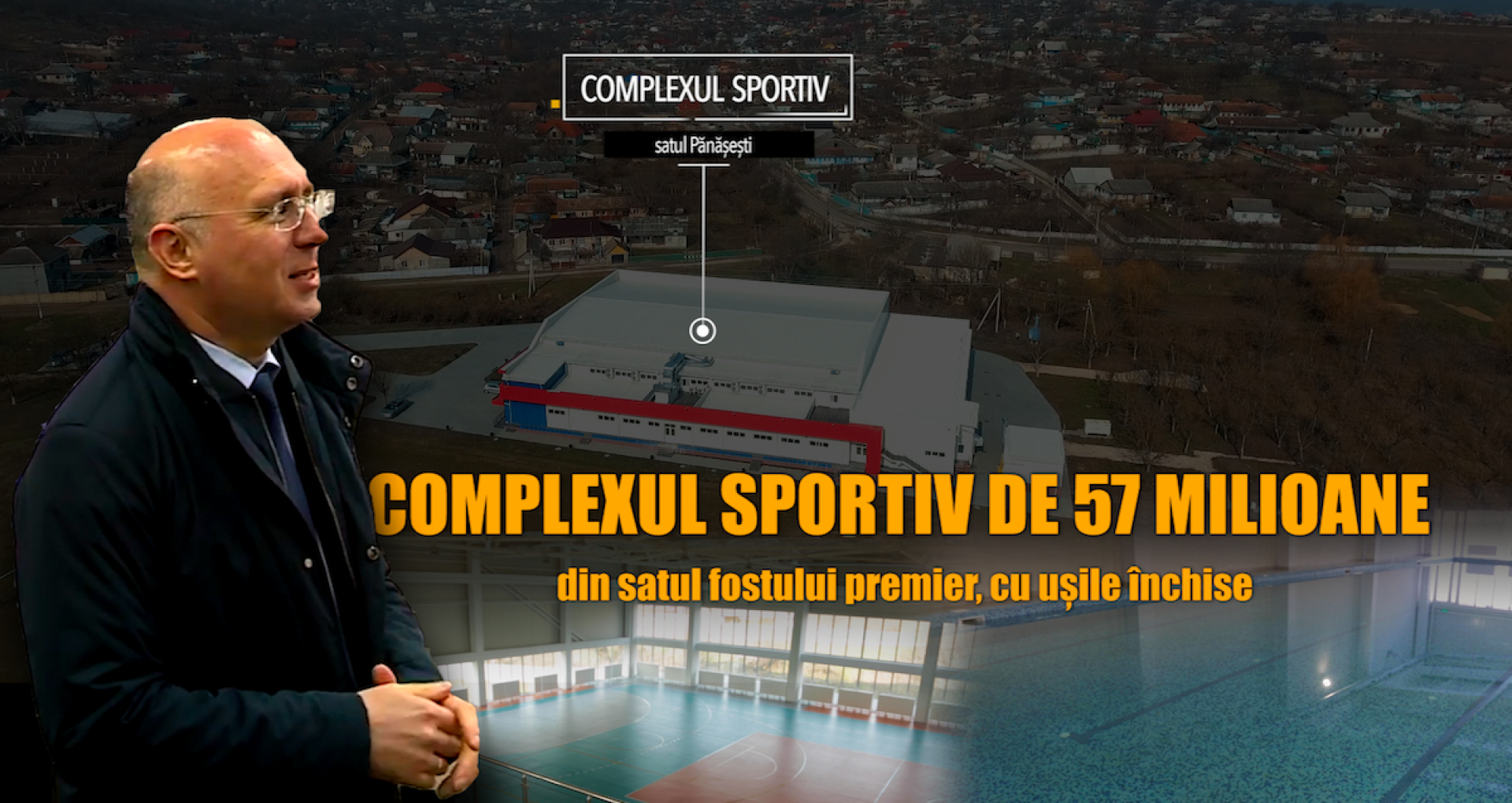 """VIDEO/ Complex sportiv de 57 de milioane în satul fostului premier Filip — """"problemă moștenită"""" de noua administrație de la Strășeni"""
