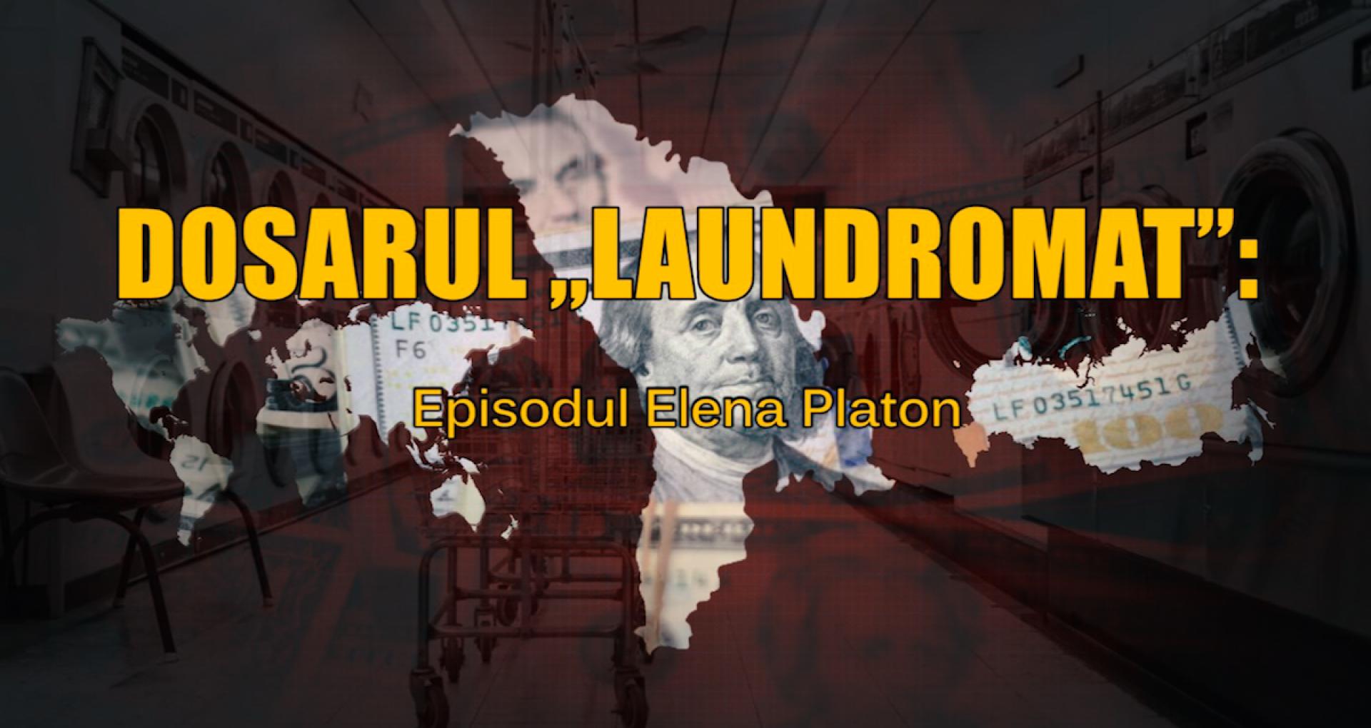 "VIDEO/ Dosarul ""Laundromat"": Episodul Elena Platon"