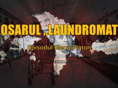 "Dosarul ""Laundromat"": Episodul Elena Platon"