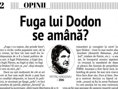 Fuga lui Dodon se amână?